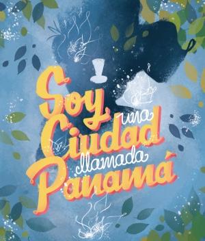 Soy una Ciudad llamada Panama Colaboracion de Cheri Lewis G